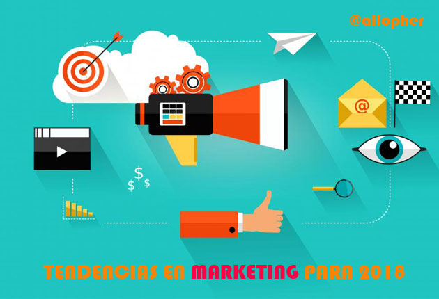 10 tendencias en marketing para 2018