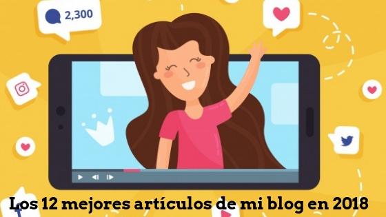 Los 12 mejores artículos de mi blog en 2018