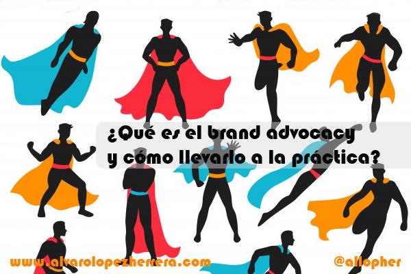 ¿Qué es el brand advocacy y cómo llevarlo a la práctica?
