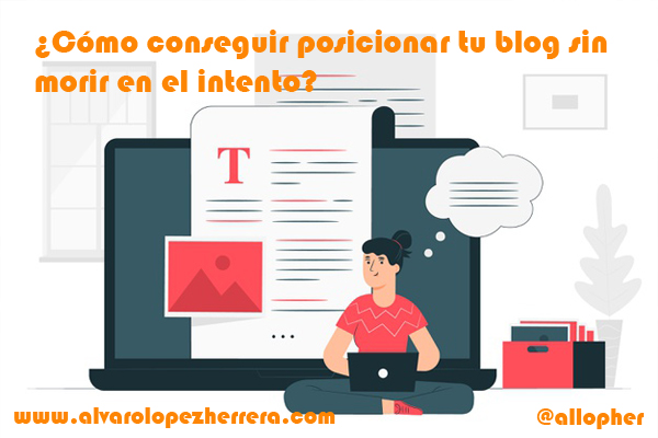¿Cómo conseguir posicionar tu blog sin morir en el intento?