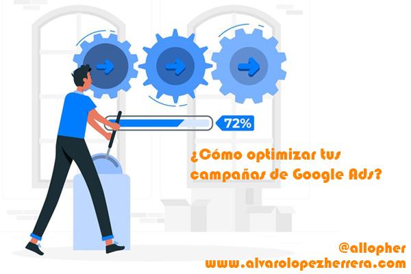 ¿Cómo optimizar tus campañas de Google Ads?