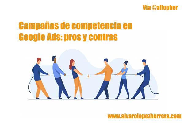 Campanas de competencia en Google Ads pros y contras