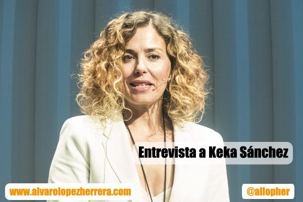entrevista keka sanchez