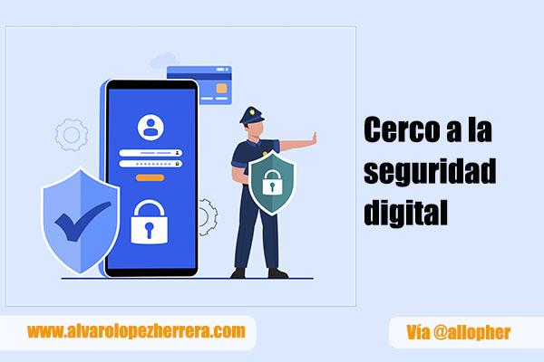 cerco a la seguridad digital